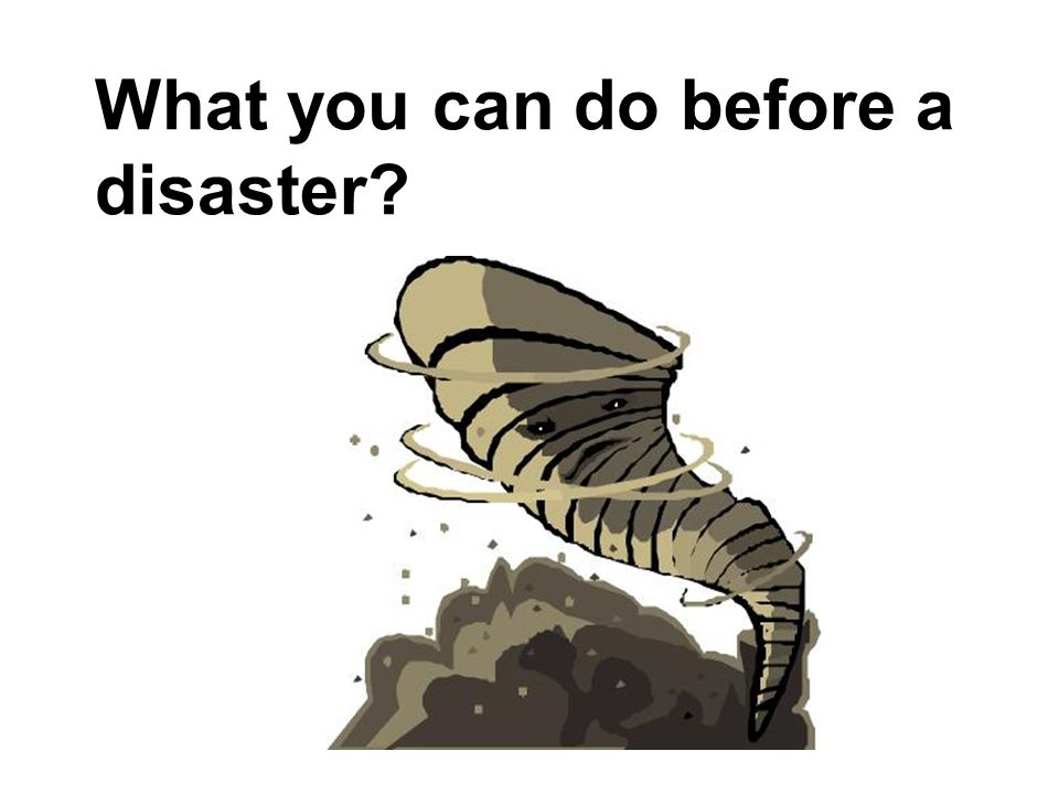 What you can do before a disaster
