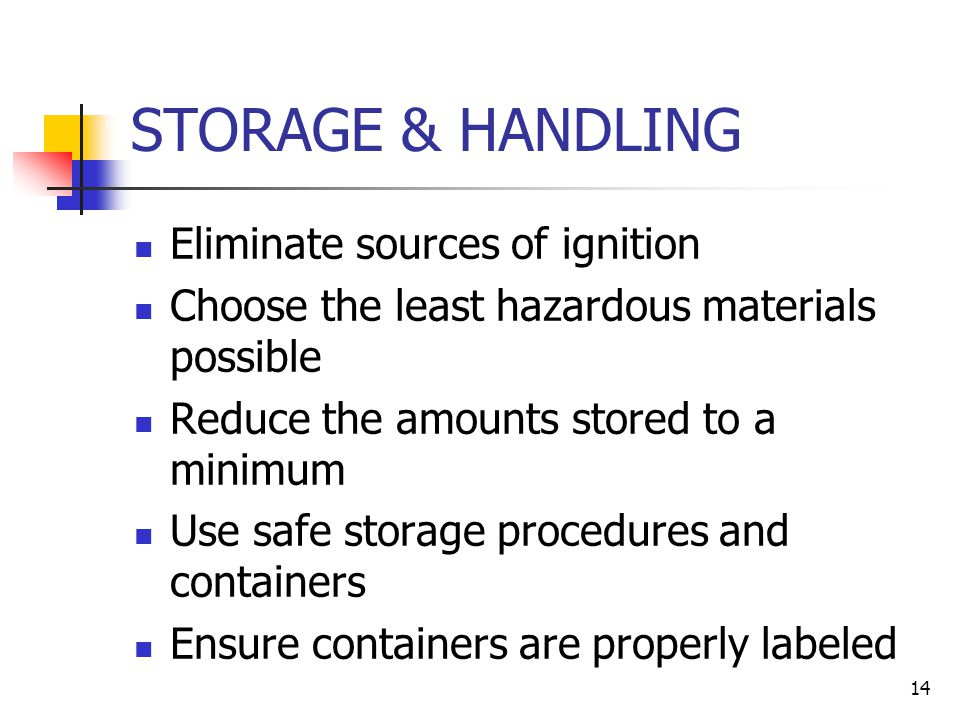STORAGE & HANDLING Eliminate sources of ignition