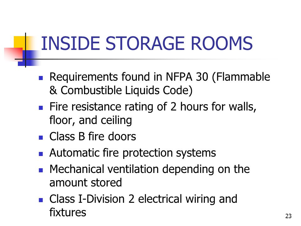 INSIDE STORAGE ROOMS Requirements found in NFPA 30 (Flammable & Combustible Liquids Code)