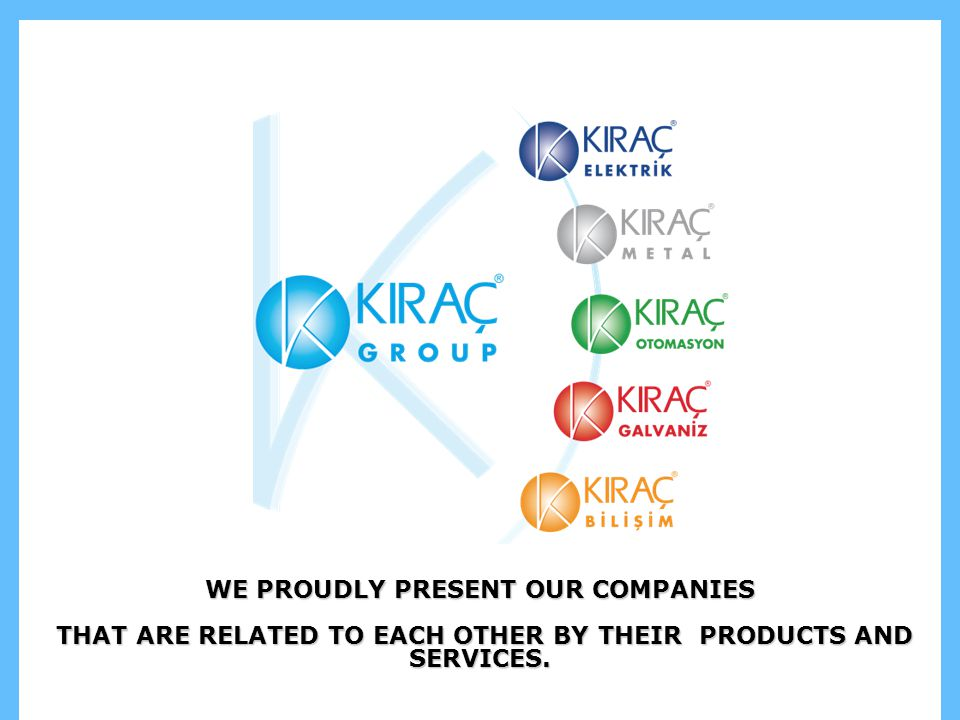 WE PROUDLY PRESENT OUR COMPANIES