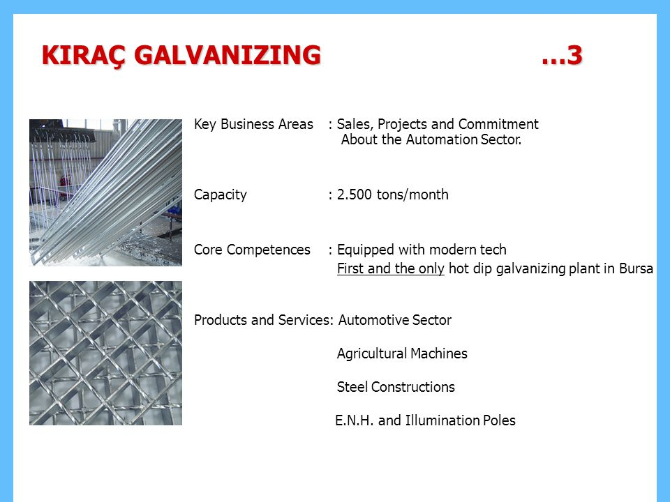 KIRAÇ GALVANIZING …3 Key Business Areas : Sales, Projects and Commitment About the Automation Sector.
