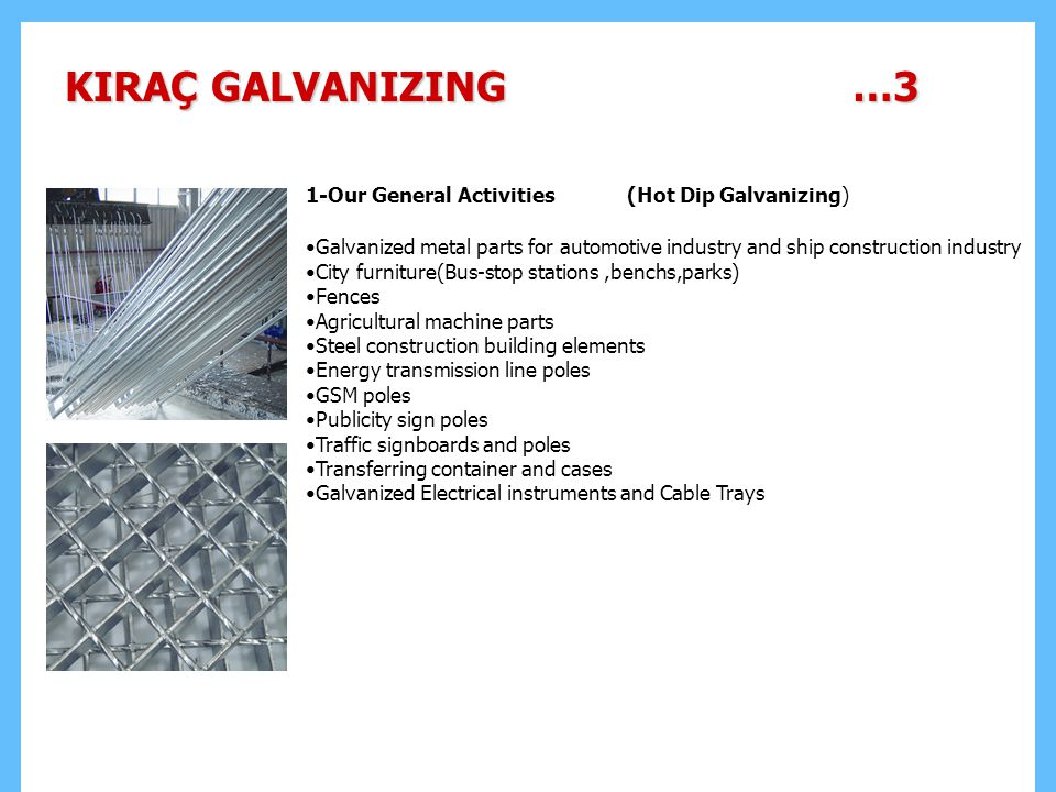 KIRAÇ GALVANIZING …3 1-Our General Activities (Hot Dip Galvanizing)