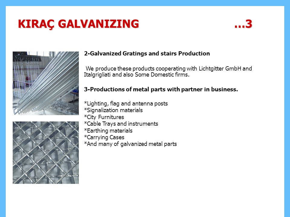 KIRAÇ GALVANIZING …3 2-Galvanized Gratings and stairs Production