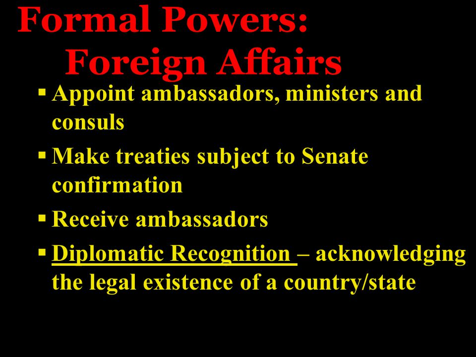 Formal Powers: Foreign Affairs