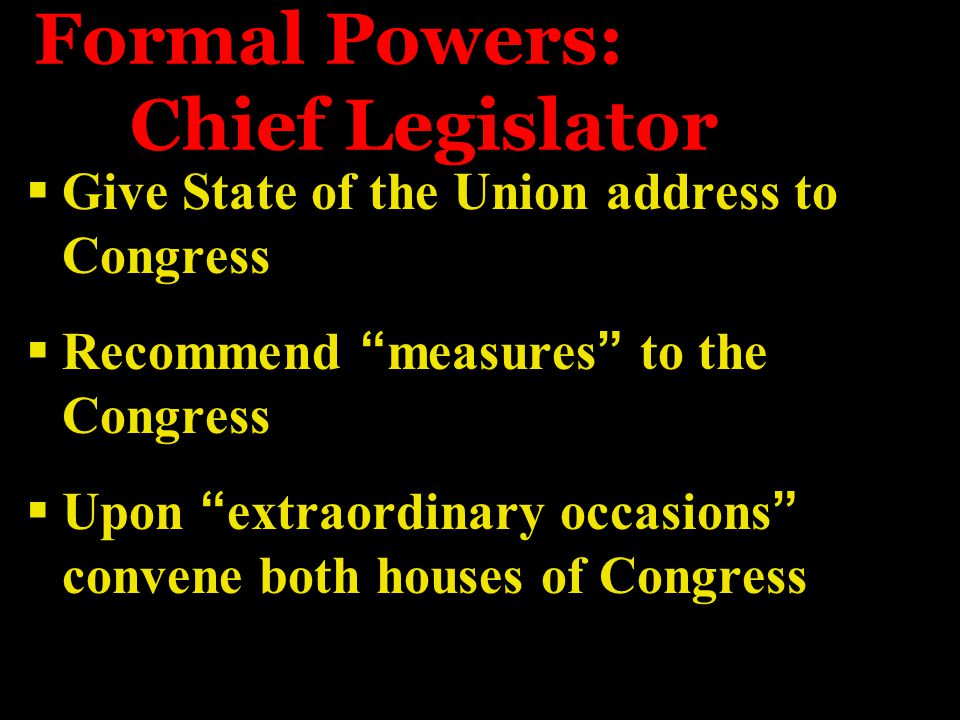 Formal Powers: Chief Legislator