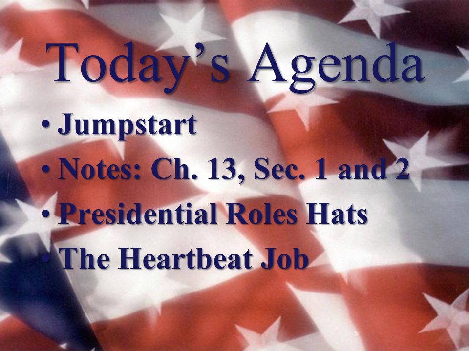 Today's Agenda Jumpstart Notes: Ch. 13, Sec. 1 and 2