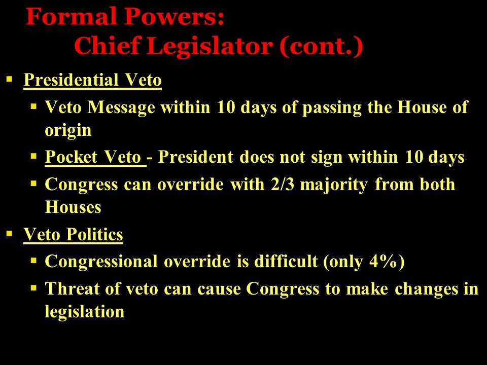 Formal Powers: Chief Legislator (cont.)