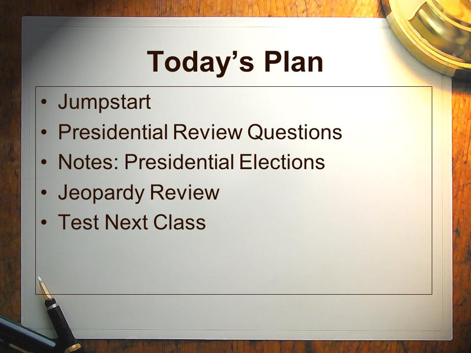Today's Plan Jumpstart Presidential Review Questions