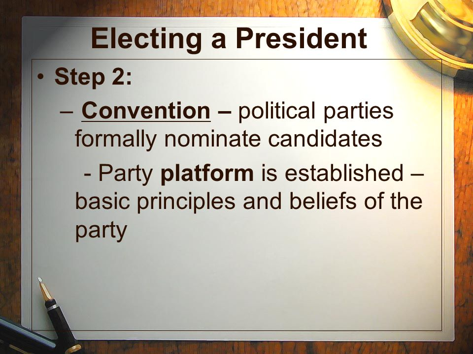 Electing a President Step 2: