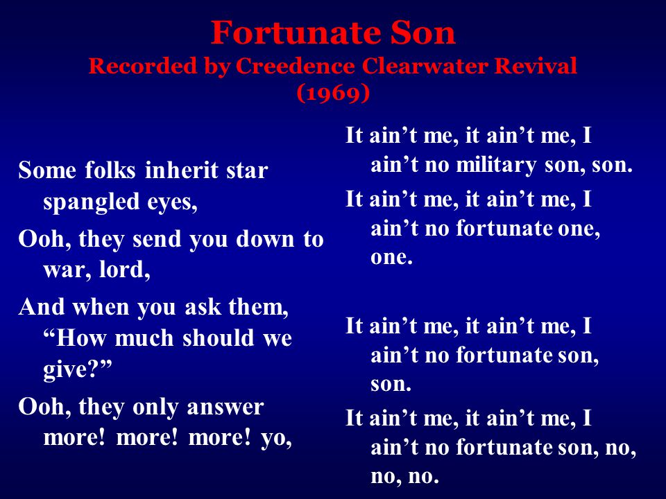 Fortunate Son Recorded by Creedence Clearwater Revival (1969)