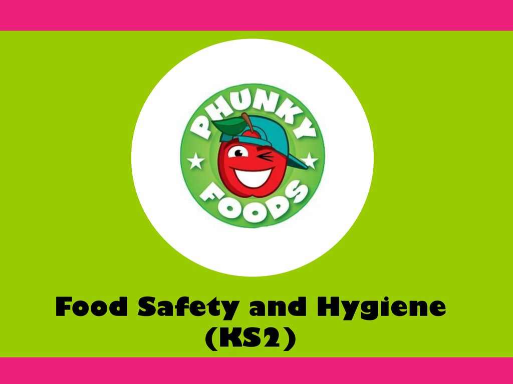 Food Safety and Hygiene (KS2) - ppt download