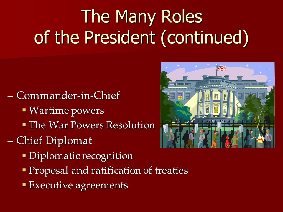 The Many Roles of the President (continued)