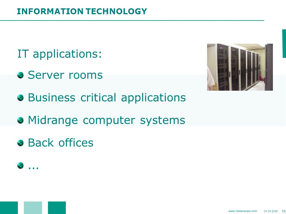 Business critical applications Midrange computer systems Back offices