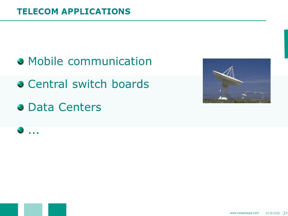 Mobile communication Central switch boards Data Centers ...