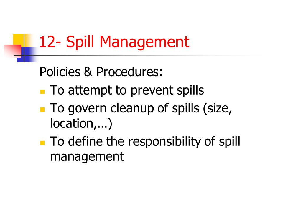 12- Spill Management Policies & Procedures: