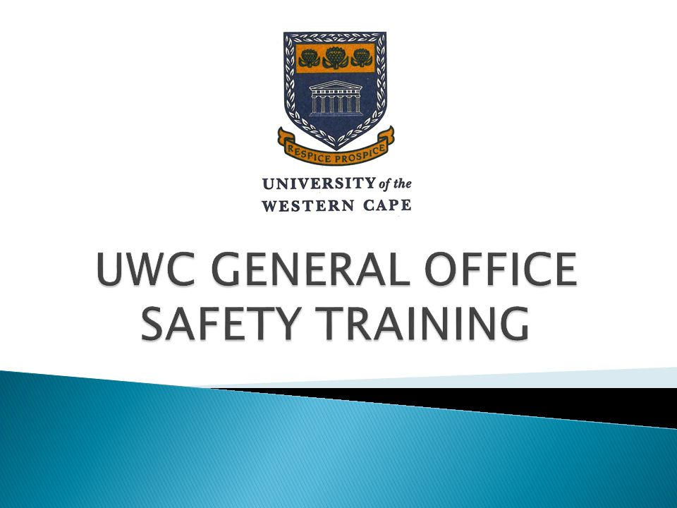 UWC GENERAL OFFICE SAFETY TRAINING