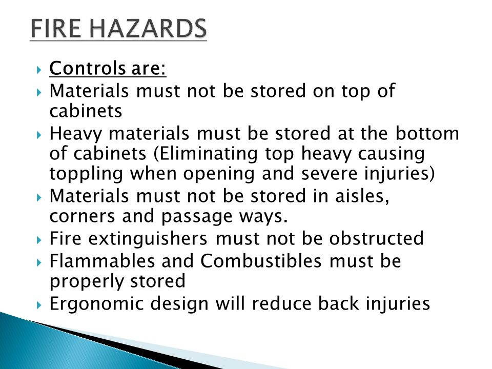 FIRE HAZARDS Controls are: