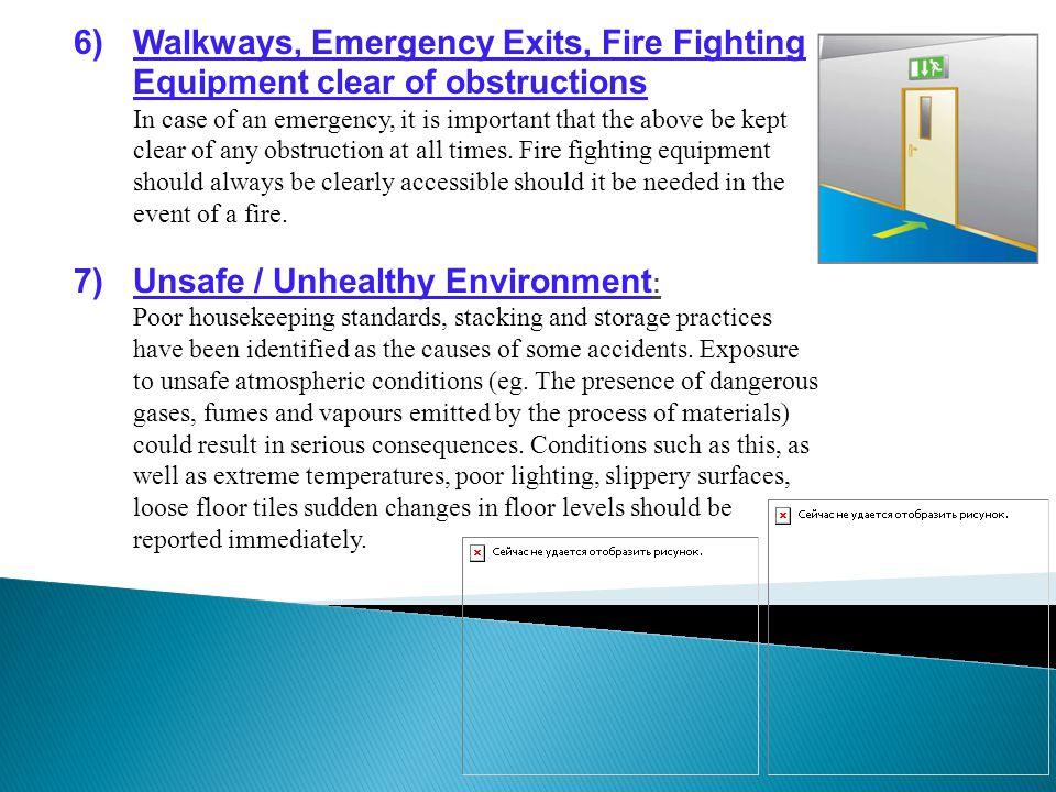 Unsafe / Unhealthy Environment: