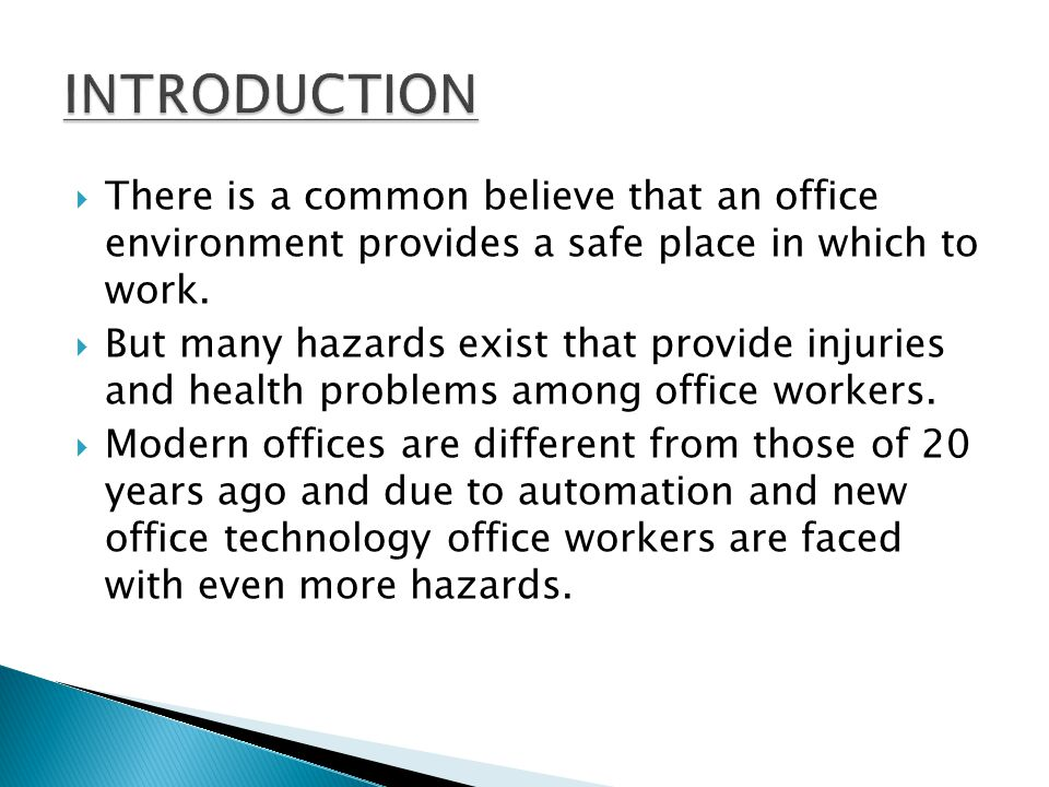 INTRODUCTION There is a common believe that an office environment provides a safe place in which to work.