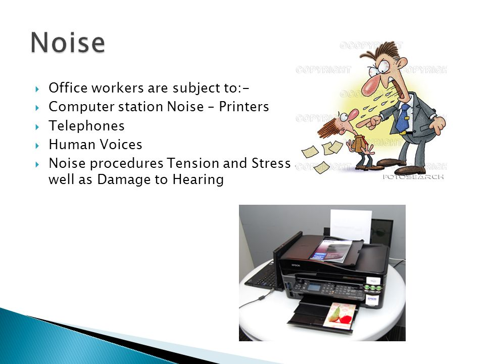 Noise Office workers are subject to:-