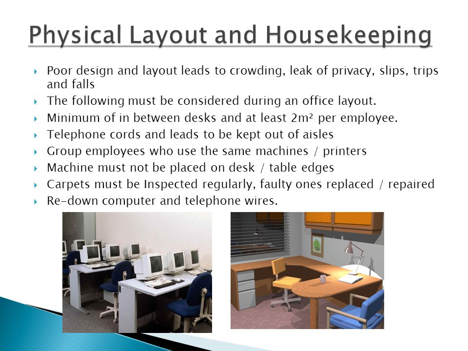 Physical Layout and Housekeeping