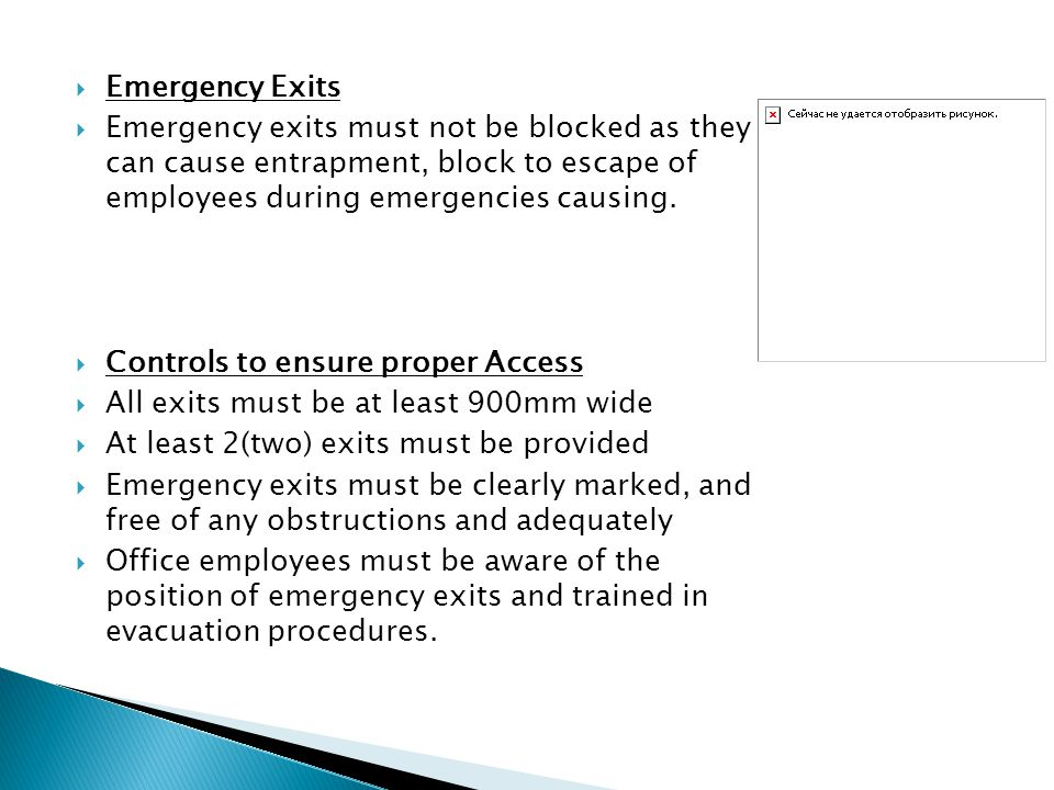 Emergency Exits Emergency exits must not be blocked as they can cause entrapment, block to escape of employees during emergencies causing.