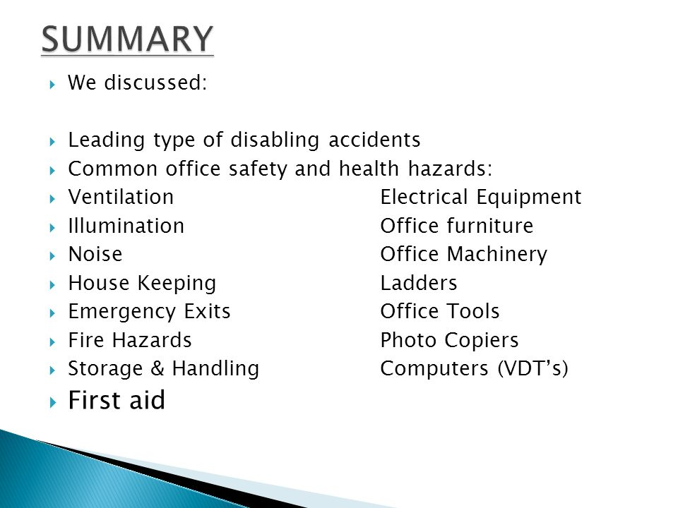 SUMMARY First aid We discussed: Leading type of disabling accidents