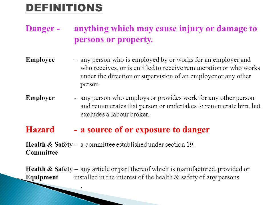 DEFINITIONS Danger - anything which may cause injury or damage to persons or property.