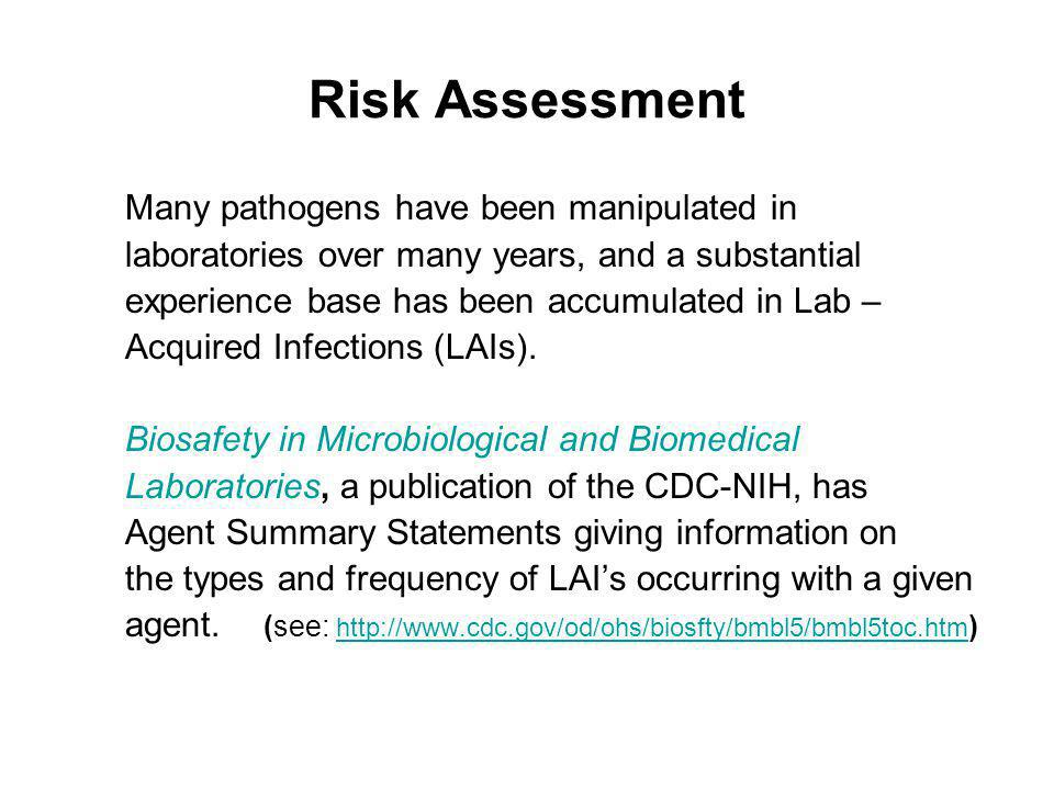 Risk Assessment Many pathogens have been manipulated in