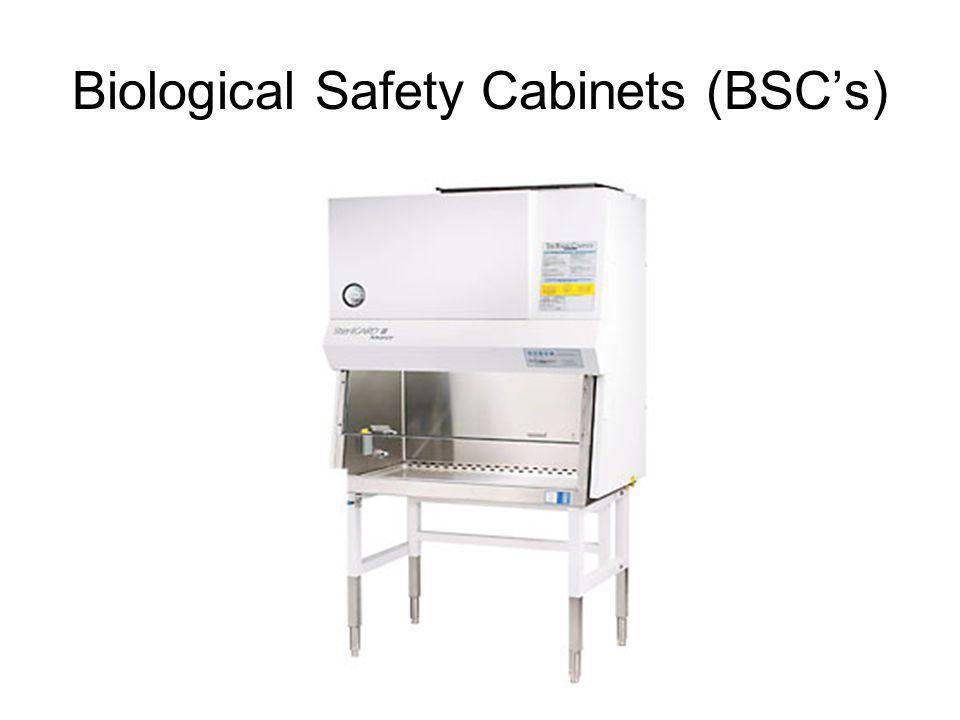 Biological Safety Cabinets (BSC's)