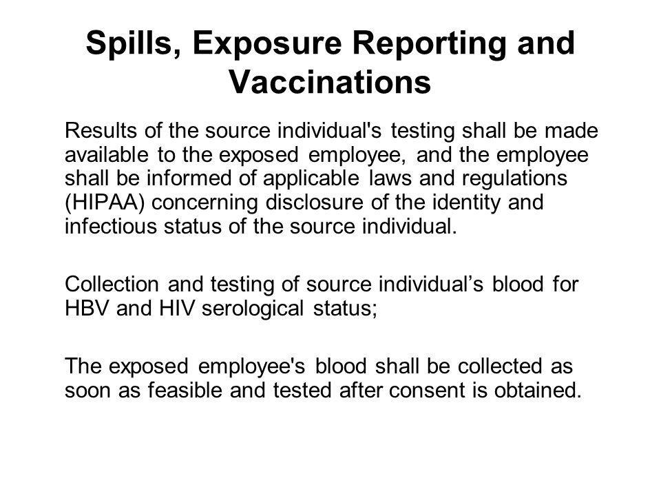 Spills, Exposure Reporting and Vaccinations