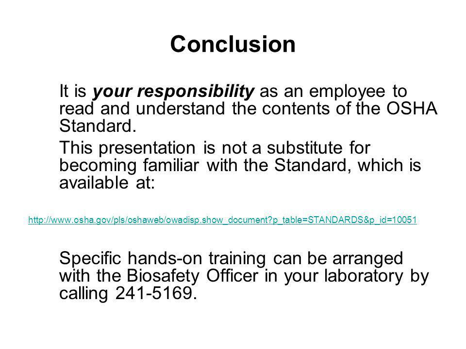 Conclusion It is your responsibility as an employee to read and understand the contents of the OSHA Standard.