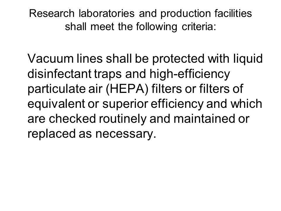 Research laboratories and production facilities shall meet the following criteria: