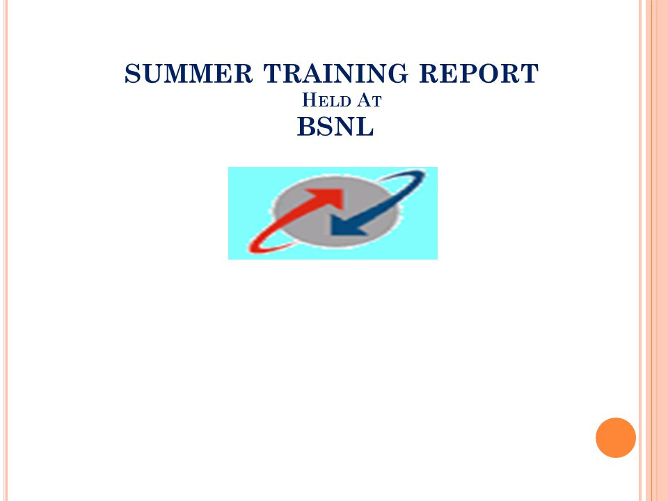 SUMMER TRAINING REPORT Held At BSNL