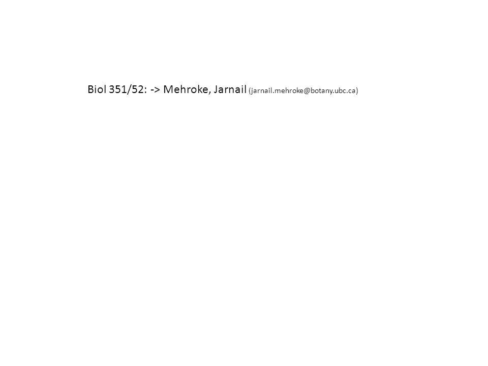 Biol 351/52: -> Mehroke, Jarnail (jarnail.mehroke@botany.ubc.ca)