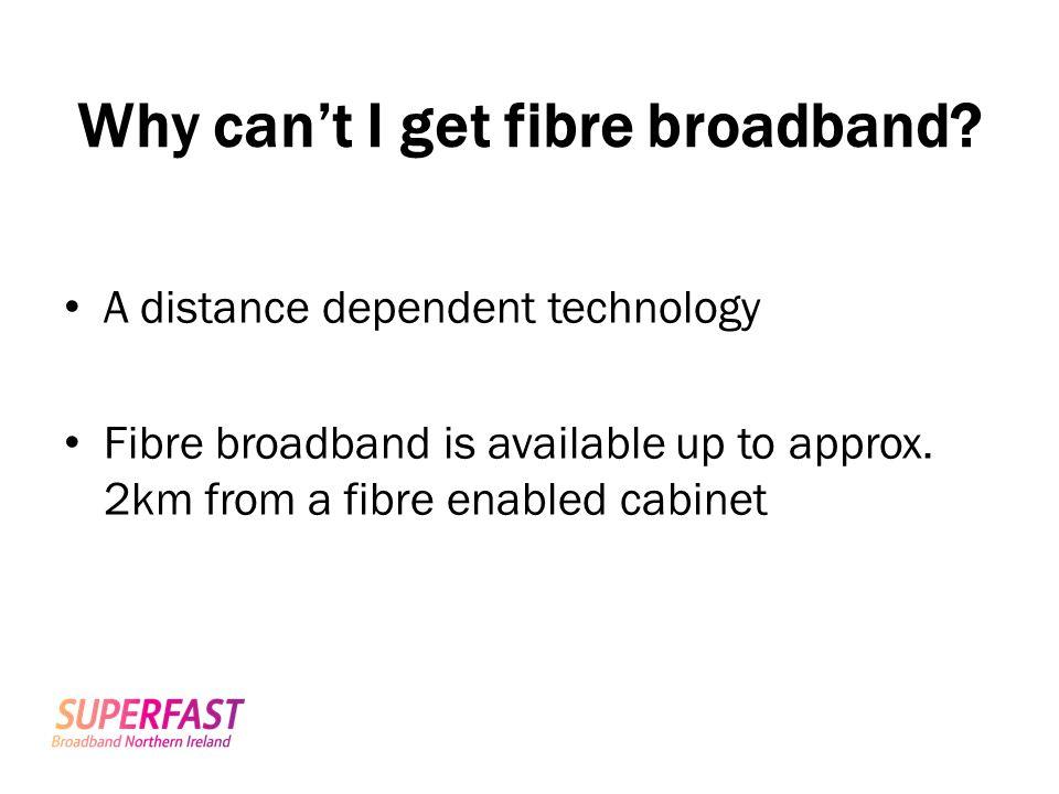 Why can't I get fibre broadband
