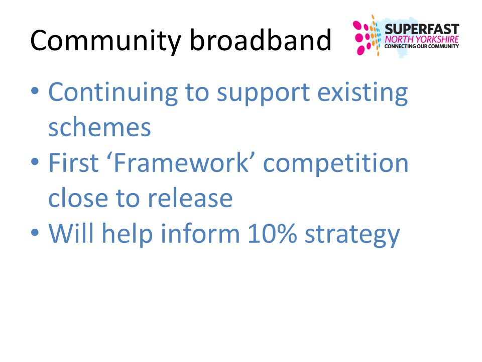 Community broadband Continuing to support existing schemes