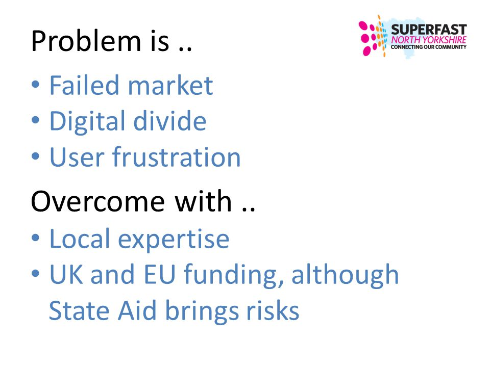 Problem is .. Overcome with .. Failed market Digital divide