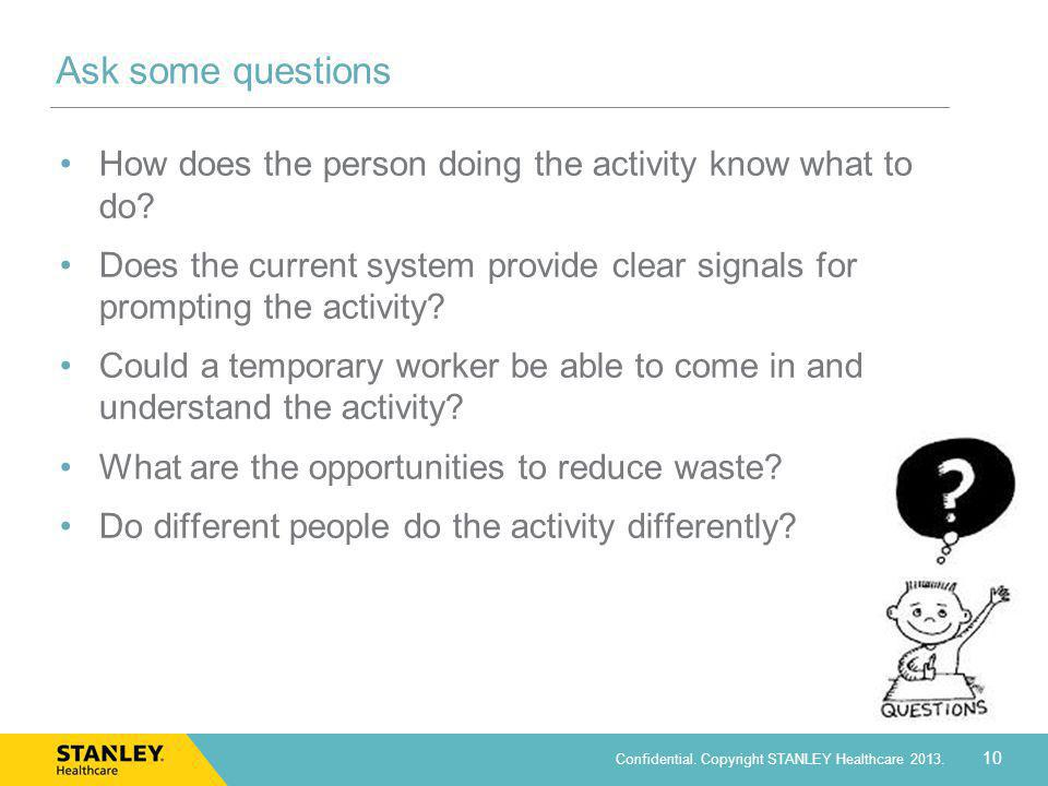 Ask some questions How does the person doing the activity know what to do