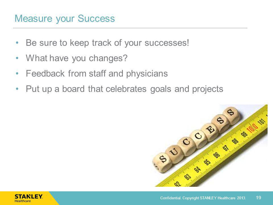 Measure your Success Be sure to keep track of your successes!