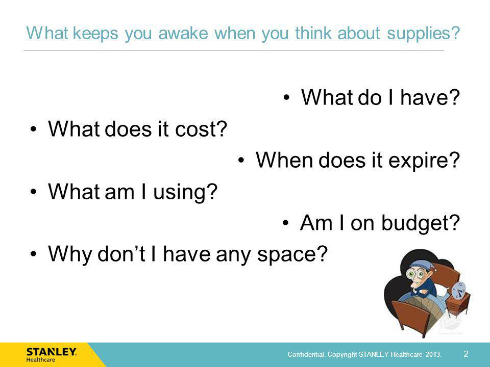 What keeps you awake when you think about supplies