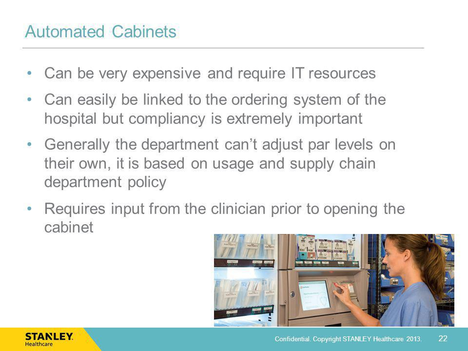 Automated Cabinets Can be very expensive and require IT resources