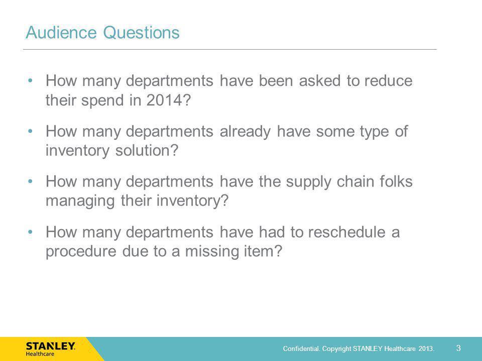 Audience Questions How many departments have been asked to reduce their spend in 2014
