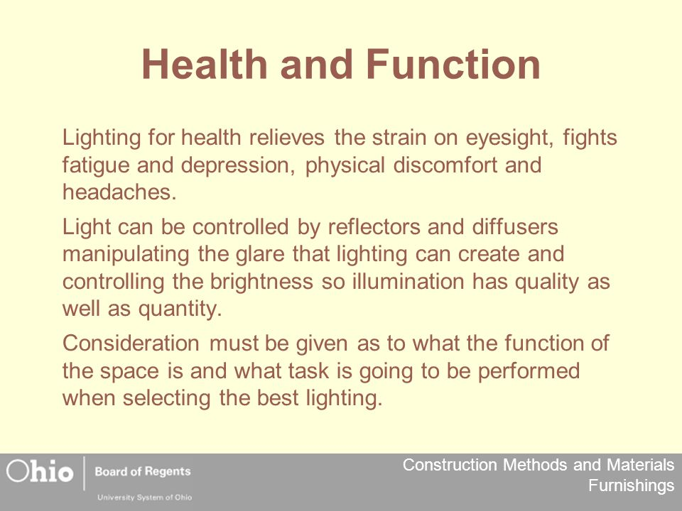 Health and Function Lighting for health relieves the strain on eyesight, fights fatigue and depression, physical discomfort and headaches.
