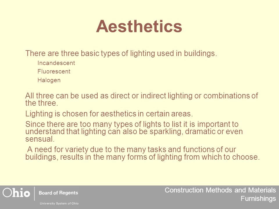Aesthetics There are three basic types of lighting used in buildings.