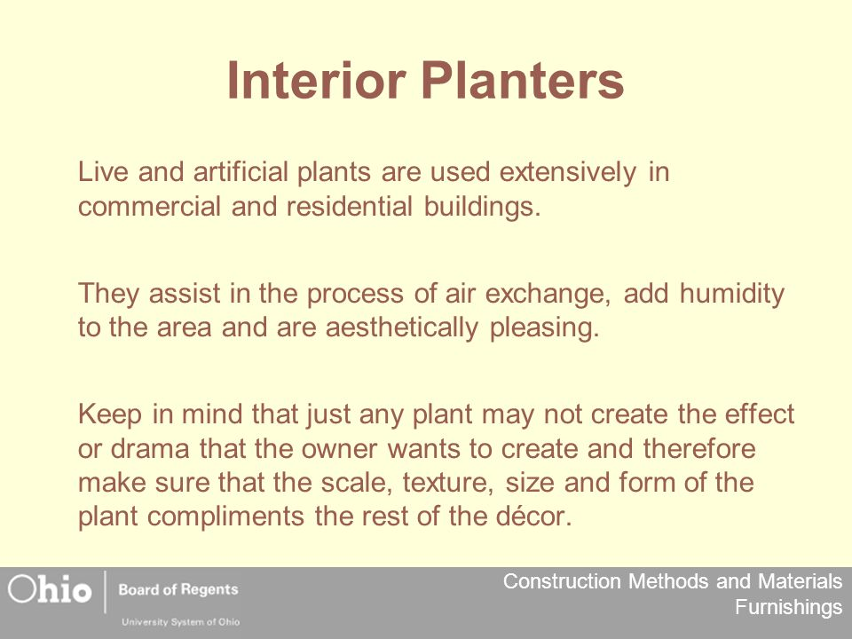 Interior Planters Live and artificial plants are used extensively in commercial and residential buildings.