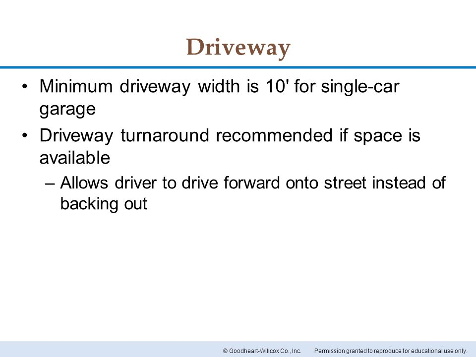 Driveway Minimum driveway width is 10 for single-car garage