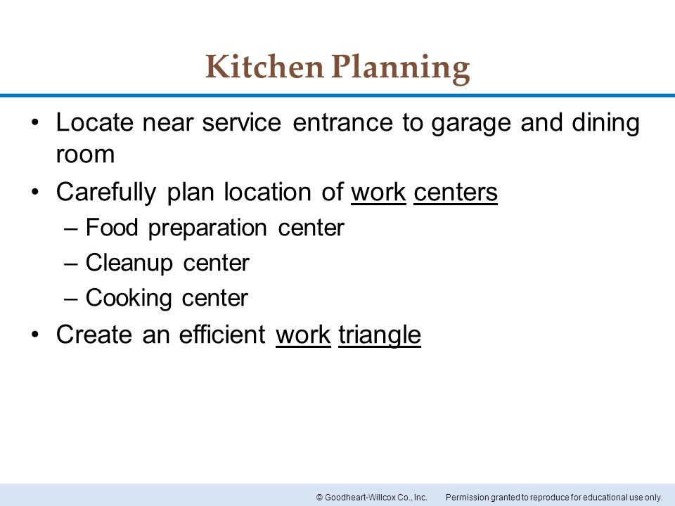 Kitchen Planning Locate near service entrance to garage and dining room. Carefully plan location of work centers.