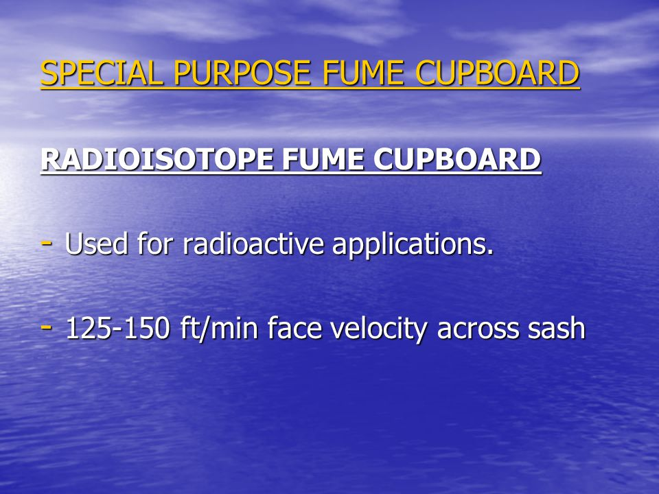 SPECIAL PURPOSE FUME CUPBOARD