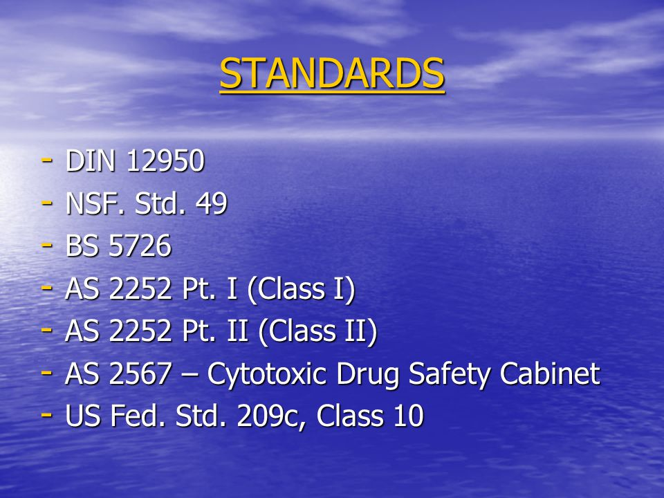 STANDARDS DIN NSF. Std. 49 BS 5726 AS 2252 Pt. I (Class I)